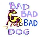 Bad Bad Bad Dog