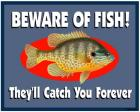 Beware Of Fish