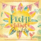 Happy People Shine Brightly