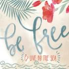 Be Free & Live By The Sea