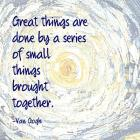 Great Things -Van Gogh Quote