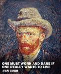 One Must Work -Van Gogh Quote