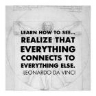 Learn How to See -Da Vinci Quote