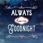 Always Kiss Me Goodnight Blue Ombre