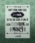 Don't Think Money Does Everything Inverted