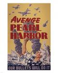 Avenge Pearl Harbor - Our Bullets Will Do It