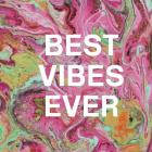 Best Vibes Ever