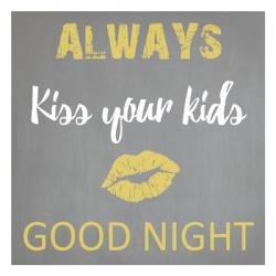 Always Kiss Good Night | Obraz na stenu
