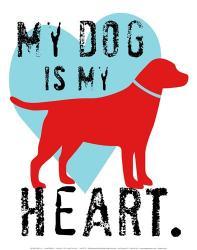 My Dog Is My Heart | Obraz na stenu