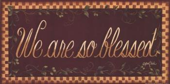 We Are So Blessed | Obraz na stenu