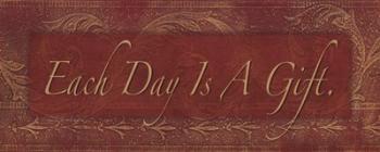 Each Day is a Gift | Obraz na stenu